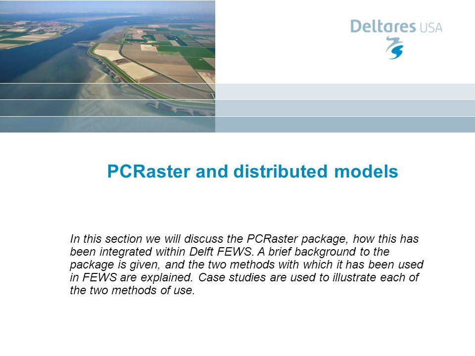 PCRaster and distributed models