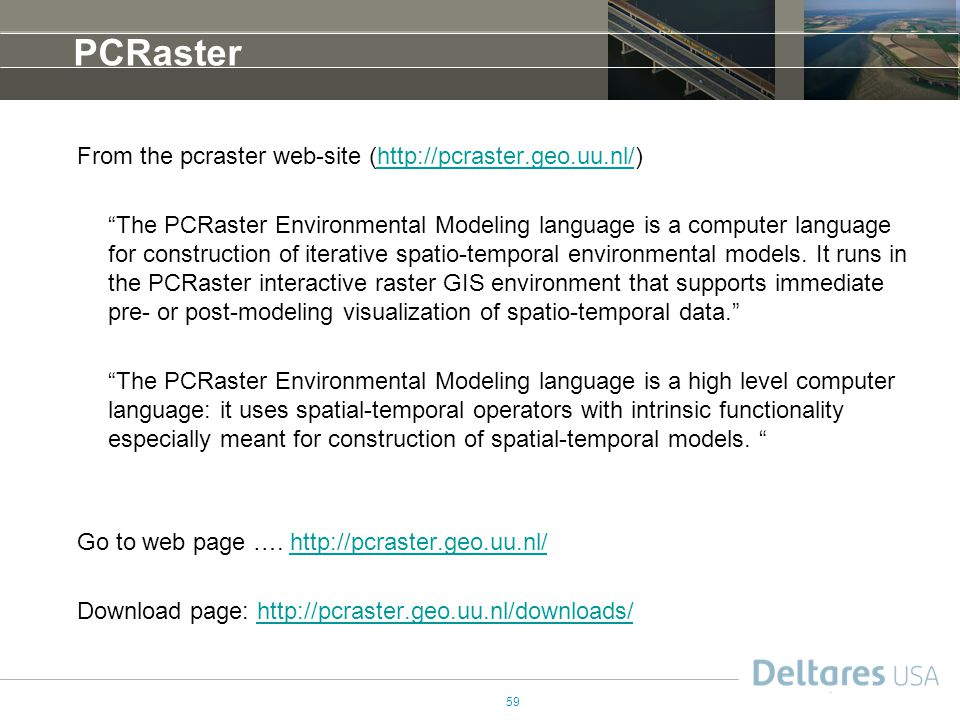 PCRaster From the pcraster web-site (http://pcraster.geo.uu.nl/)