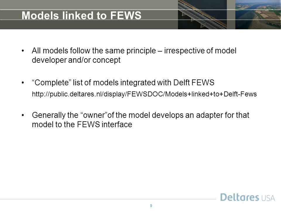 Models linked to FEWS All models follow the same principle – irrespective of model developer and/or concept.