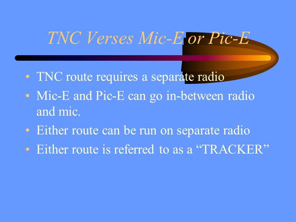 TNC Verses Mic-E or Pic-E