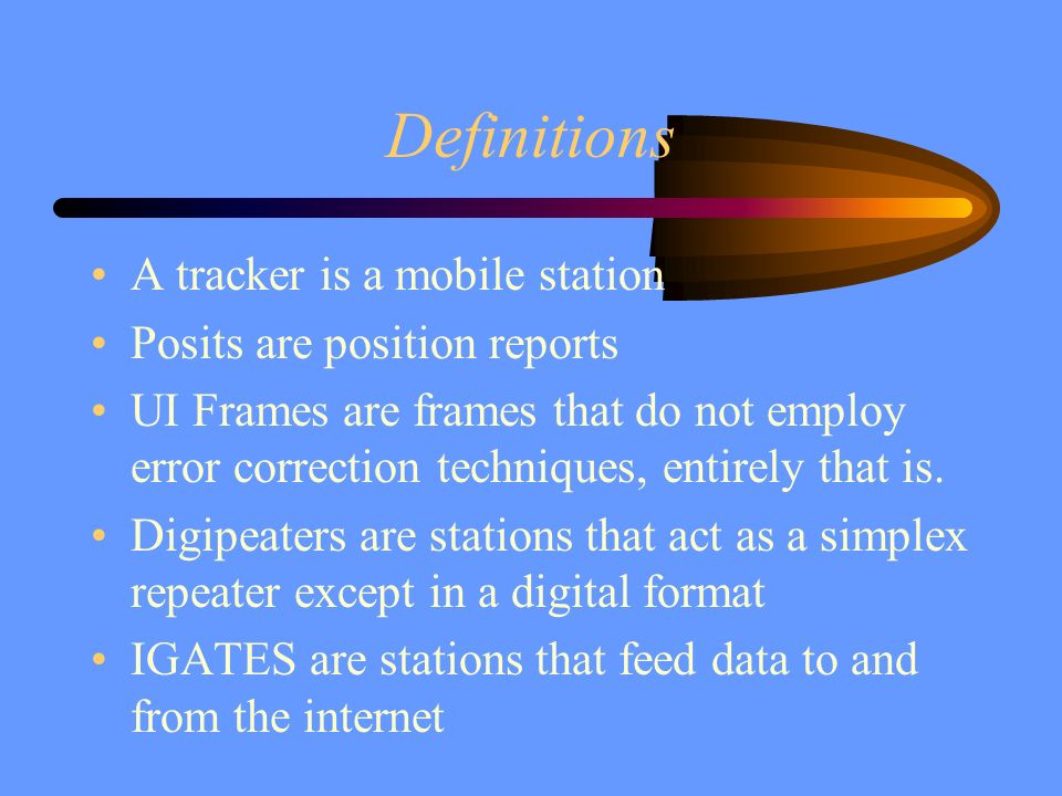 Definitions A tracker is a mobile station Posits are position reports
