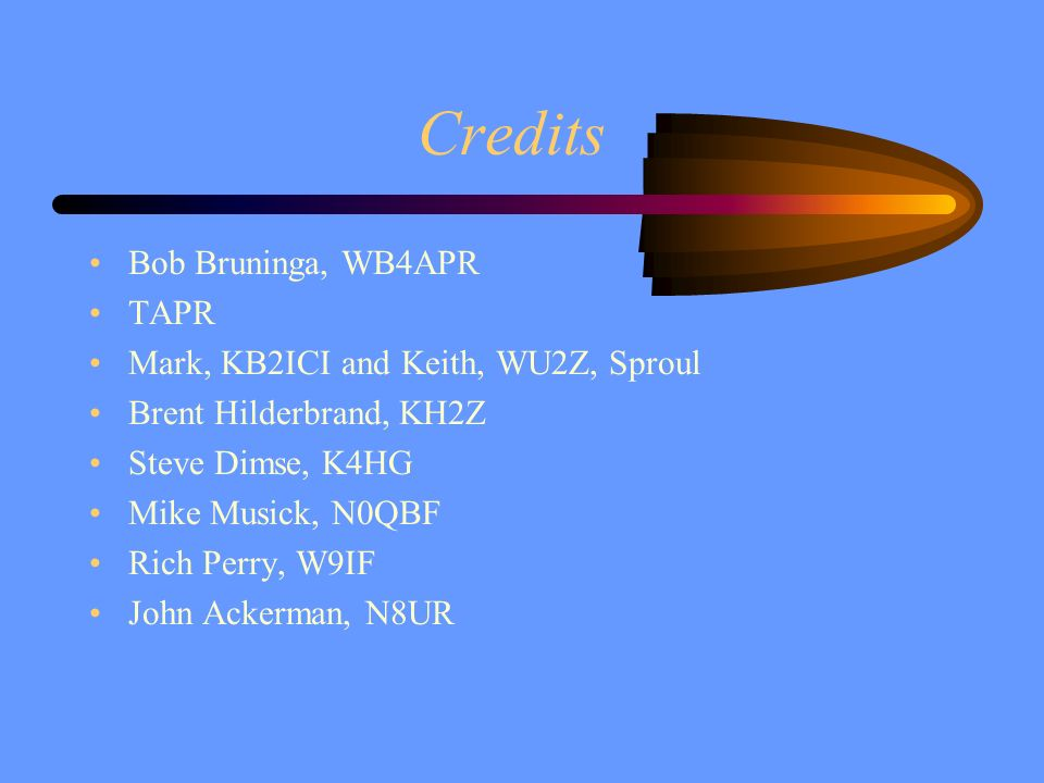 Credits Bob Bruninga, WB4APR TAPR Mark, KB2ICI and Keith, WU2Z, Sproul