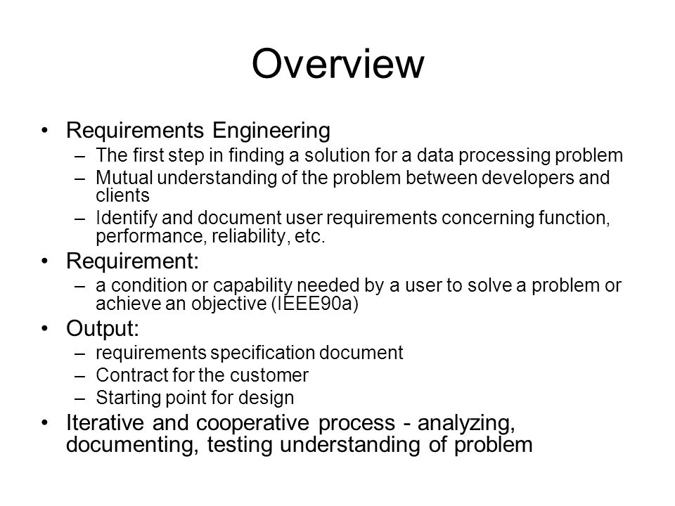 Overview Requirements Engineering Requirement: Output: