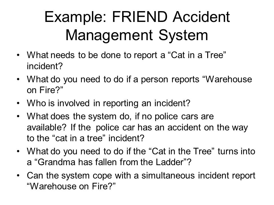 Example: FRIEND Accident Management System