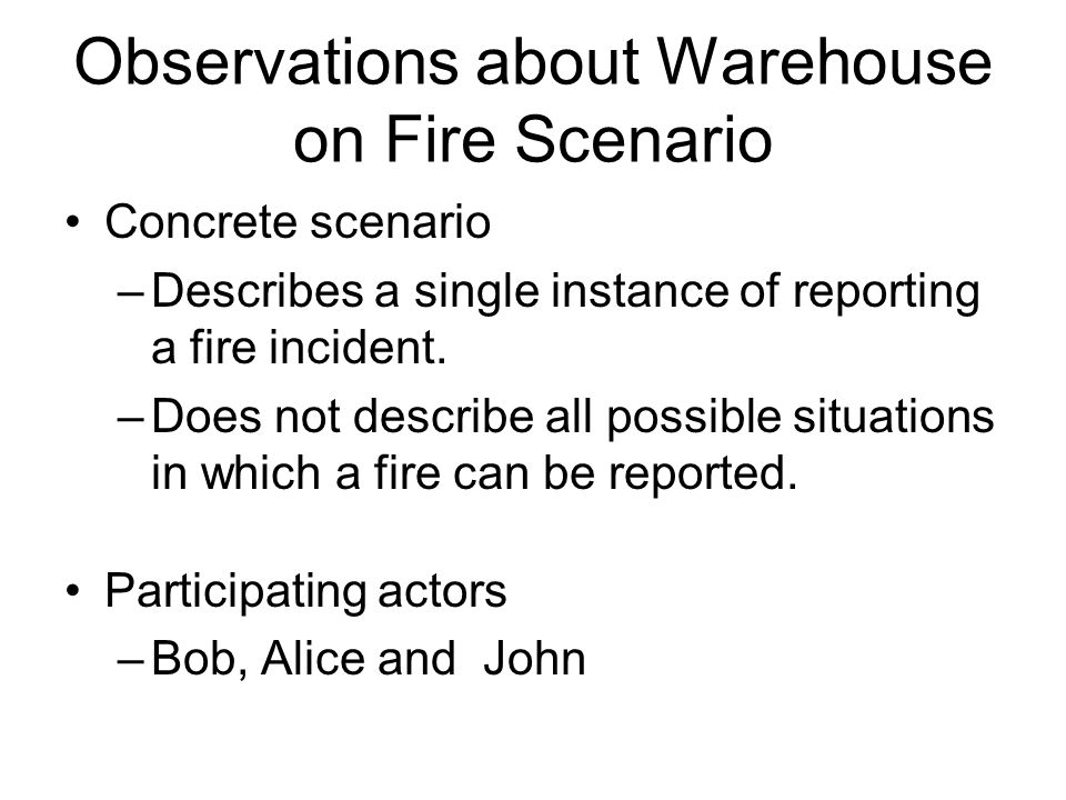 Observations about Warehouse on Fire Scenario