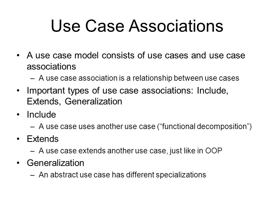 Use Case Associations A use case model consists of use cases and use case associations. A use case association is a relationship between use cases.