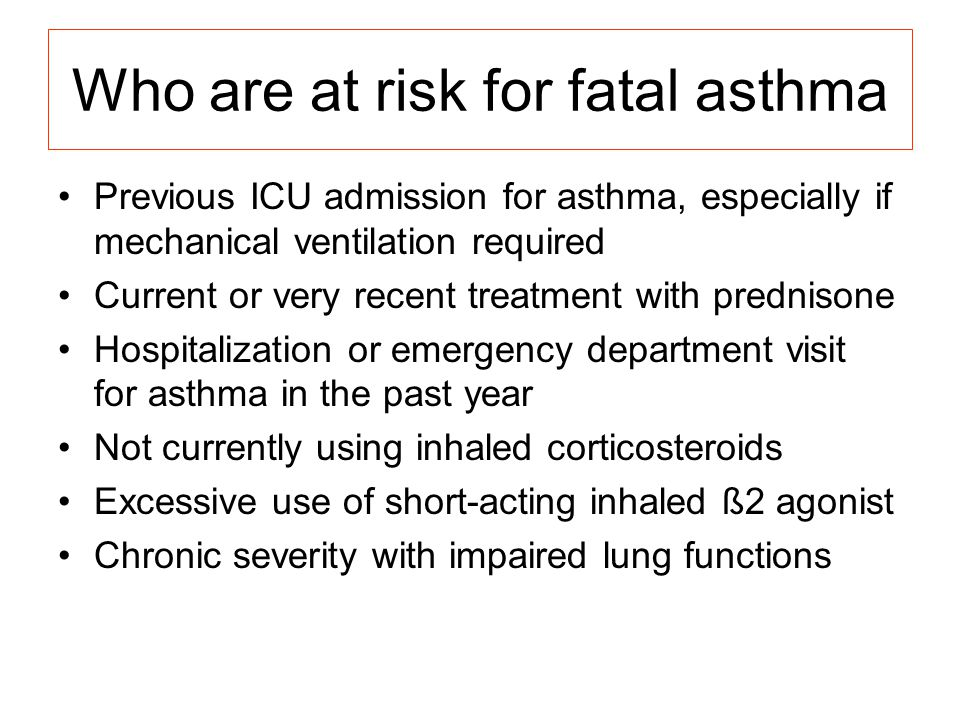 Who are at risk for fatal asthma