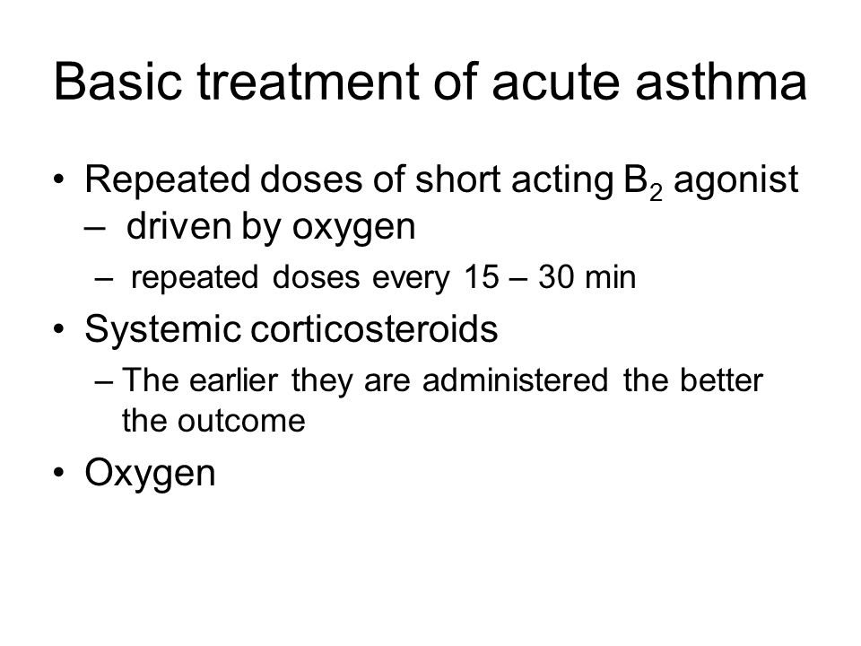 Basic treatment of acute asthma