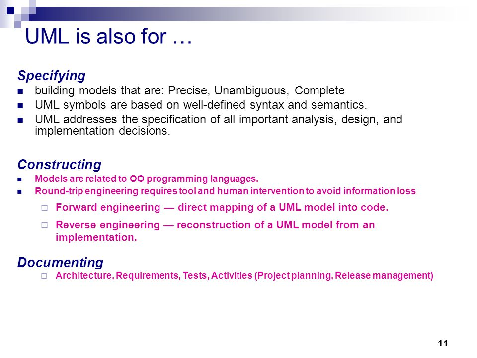 UML is also for … Specifying Constructing Documenting