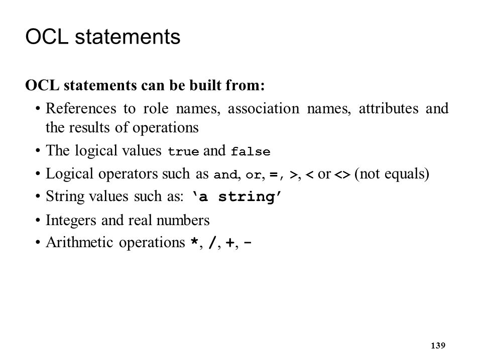 OCL statements OCL statements can be built from: