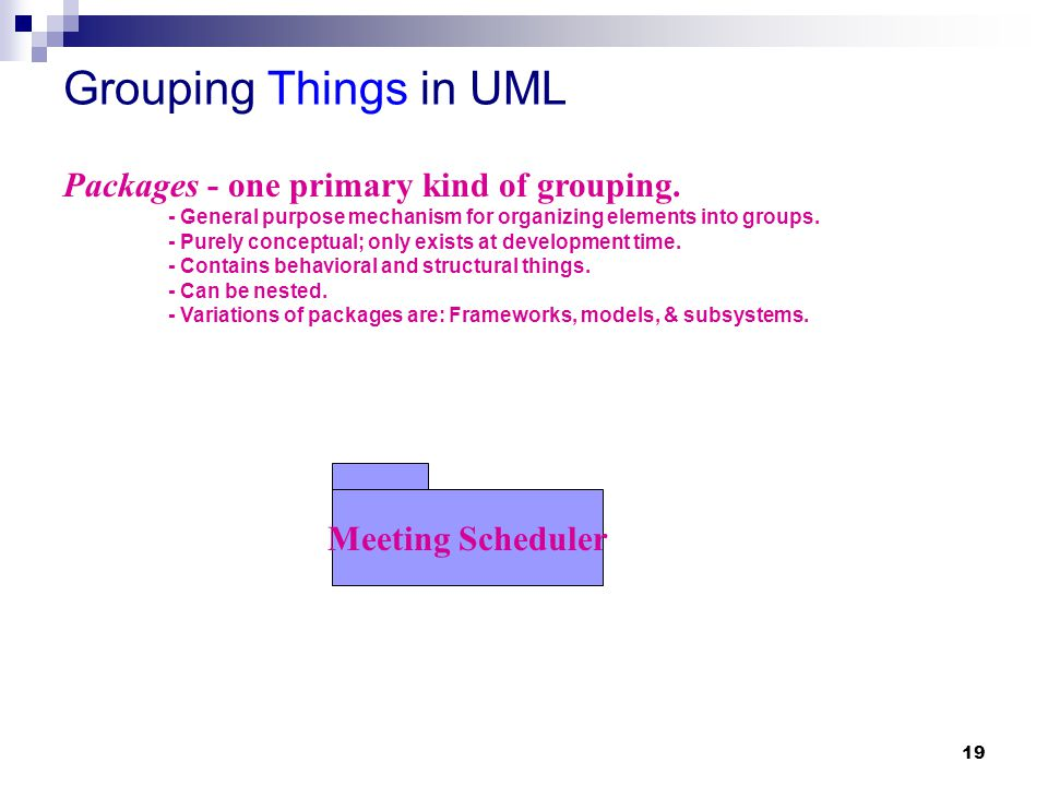 Grouping Things in UML Packages - one primary kind of grouping.