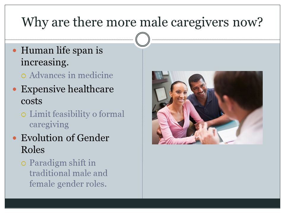 Why are there more male caregivers now