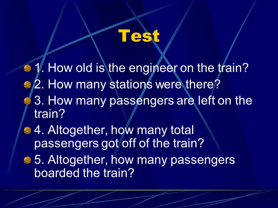Test 1. How old is the engineer on the train