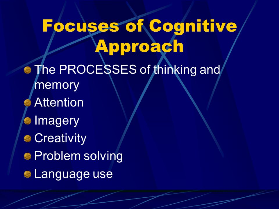 Focuses of Cognitive Approach