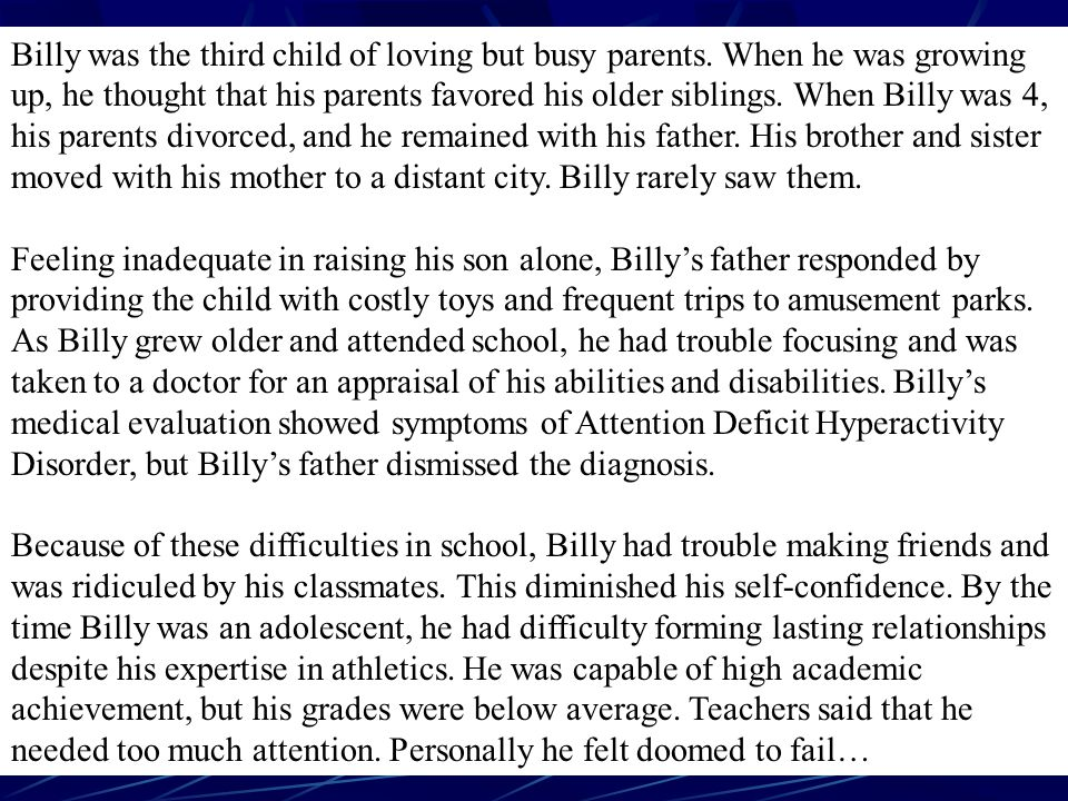Billy was the third child of loving but busy parents