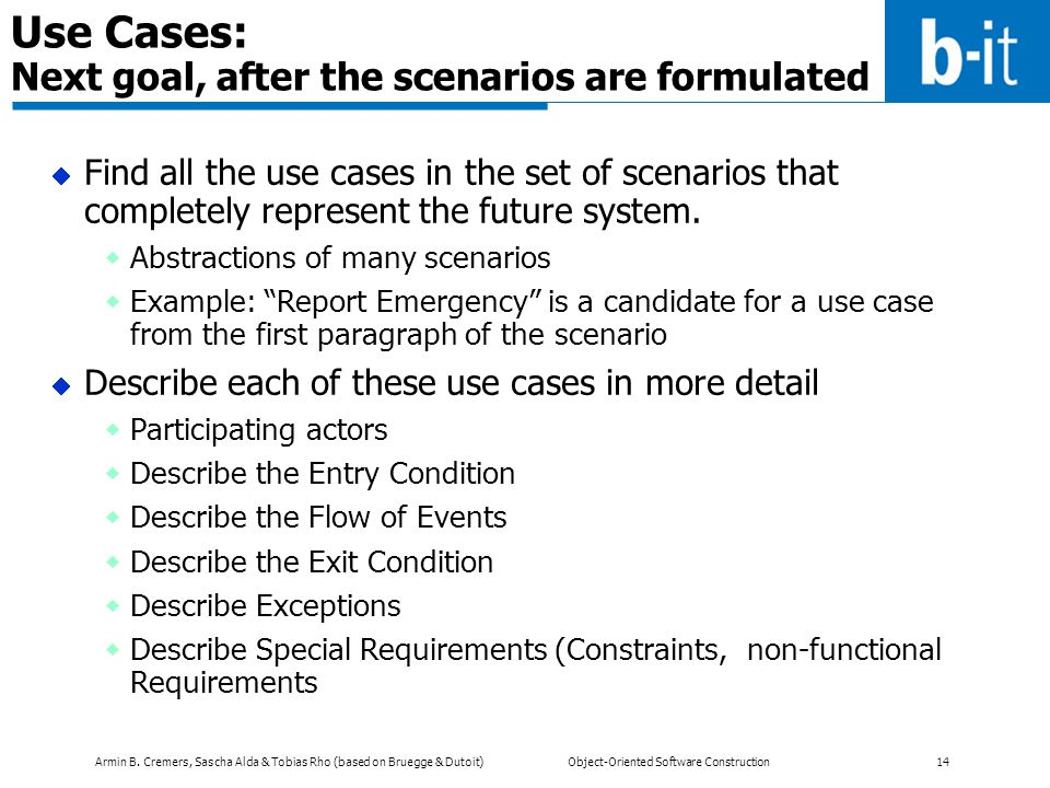 Use Cases: Next goal, after the scenarios are formulated