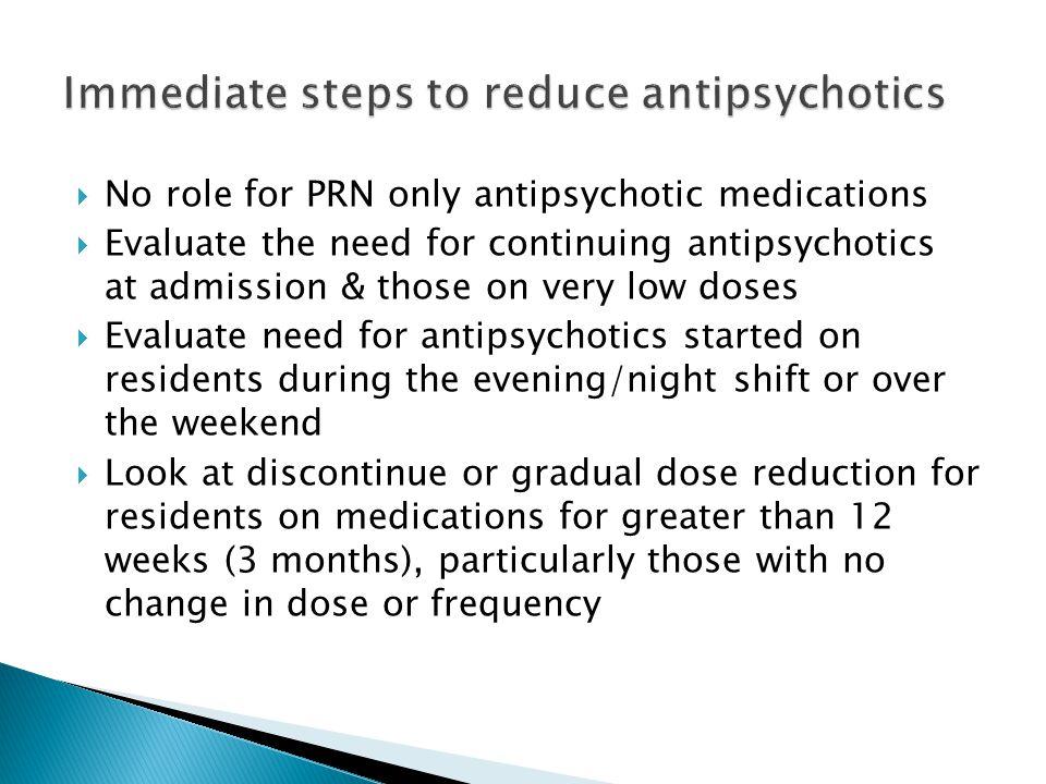 Immediate steps to reduce antipsychotics