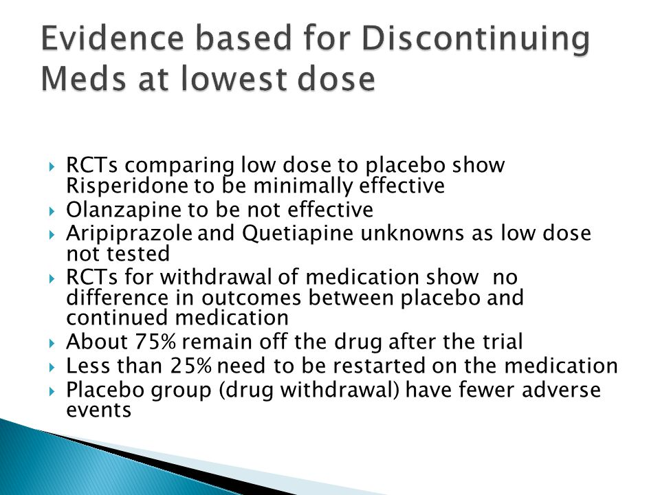 Evidence based for Discontinuing Meds at lowest dose