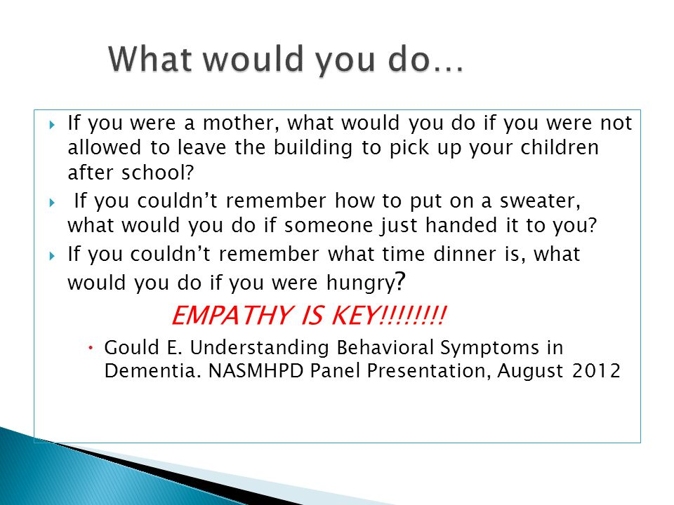 What would you do… EMPATHY IS KEY!!!!!!!!