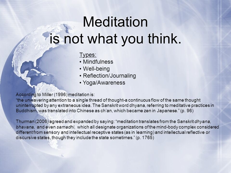 Meditation is not what you think.
