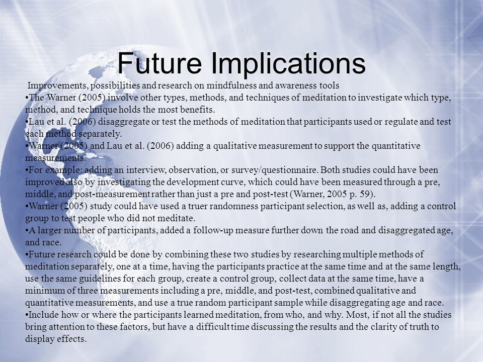 Future Implications Improvements, possibilities and research on mindfulness and awareness tools.