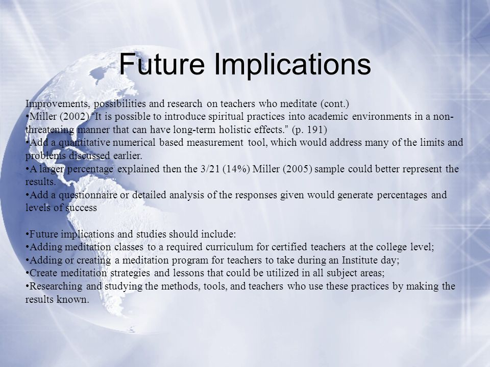 Future Implications Improvements, possibilities and research on teachers who meditate (cont.)