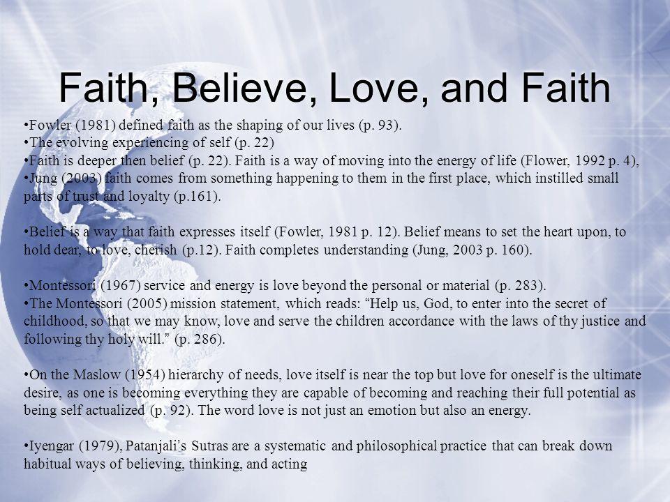 Faith, Believe, Love, and Faith