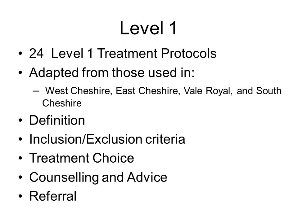 Level 1 24 Level 1 Treatment Protocols Adapted from those used in: