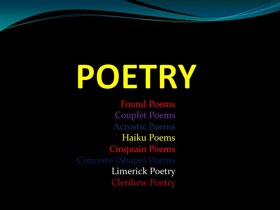 POETRY Found Poems Couplet Poems Acrostic Poems Haiku Poems