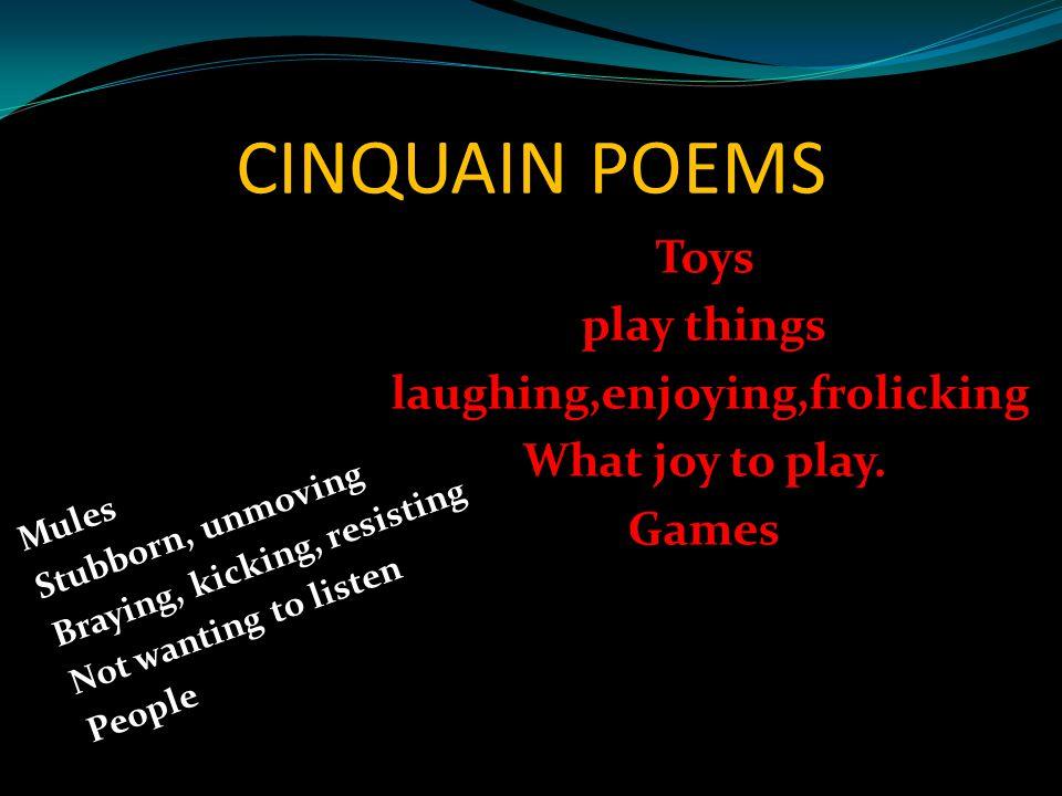 Toys play things laughing,enjoying,frolicking What joy to play. Games
