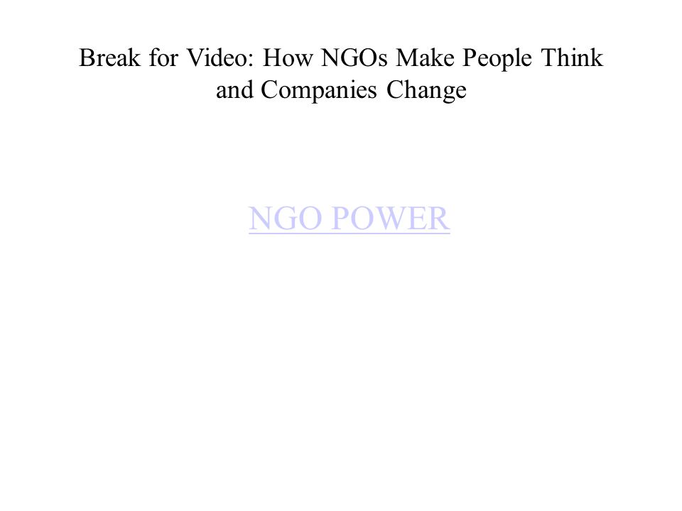 Break for Video: How NGOs Make People Think and Companies Change