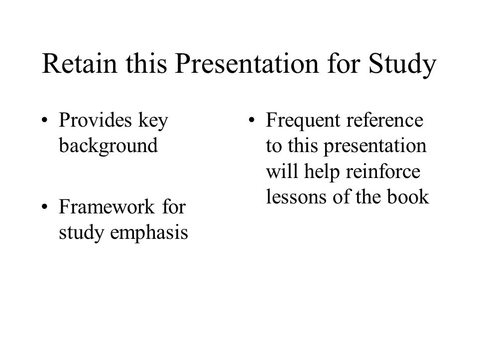 Retain this Presentation for Study