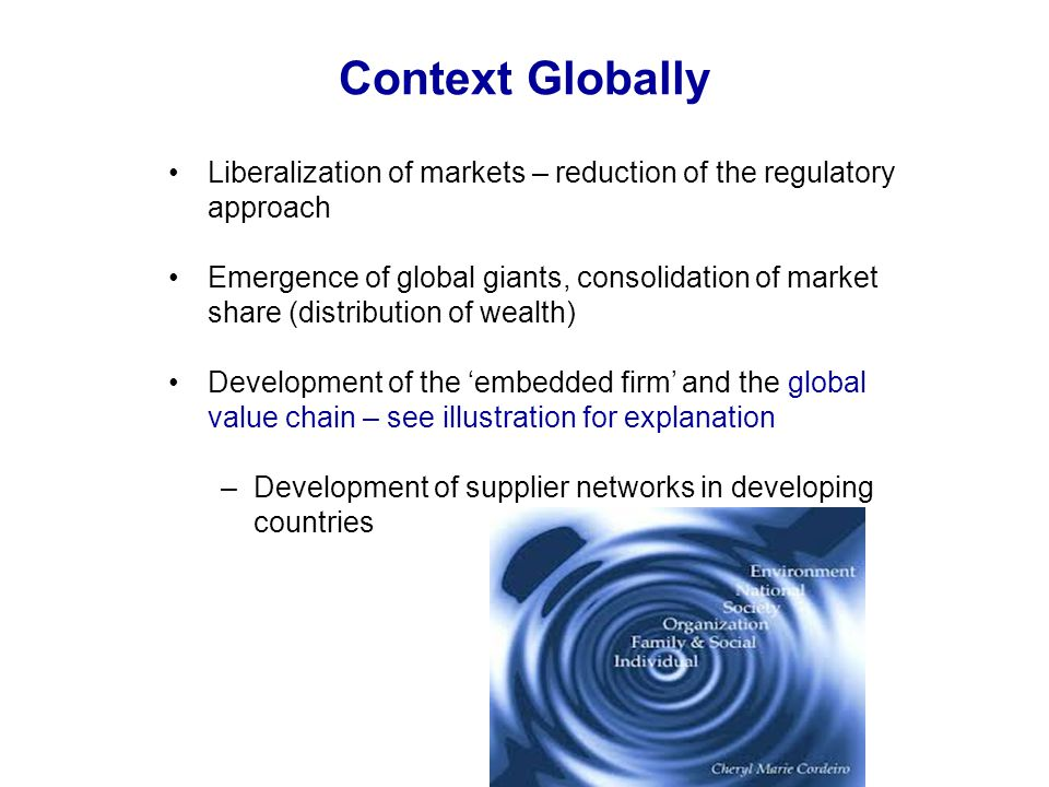 Context Globally Liberalization of markets – reduction of the regulatory approach.