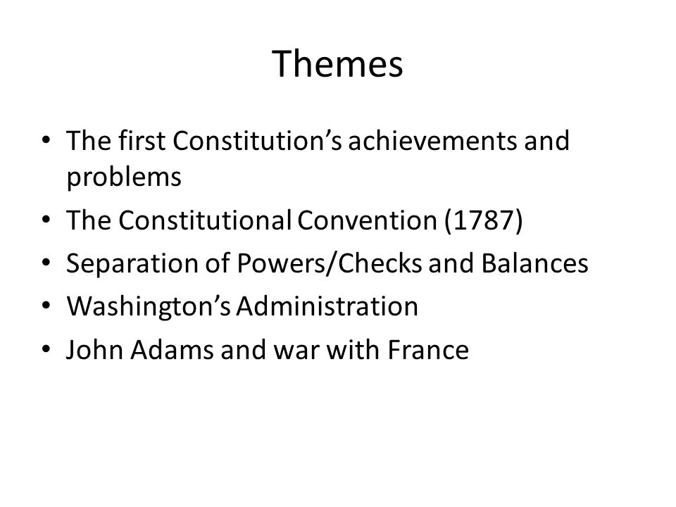 Themes The first Constitution's achievements and problems