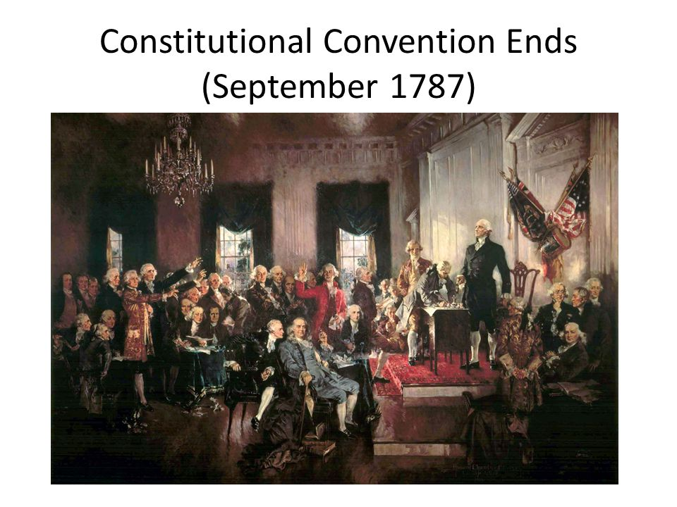 Constitutional Convention Ends (September 1787)