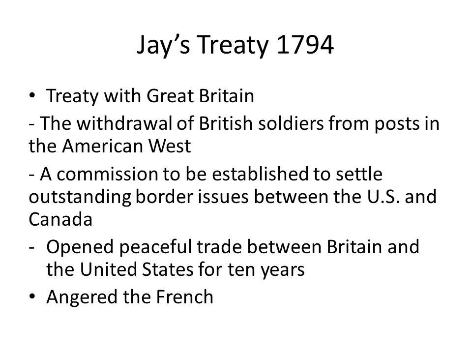 Jay's Treaty 1794 Treaty with Great Britain
