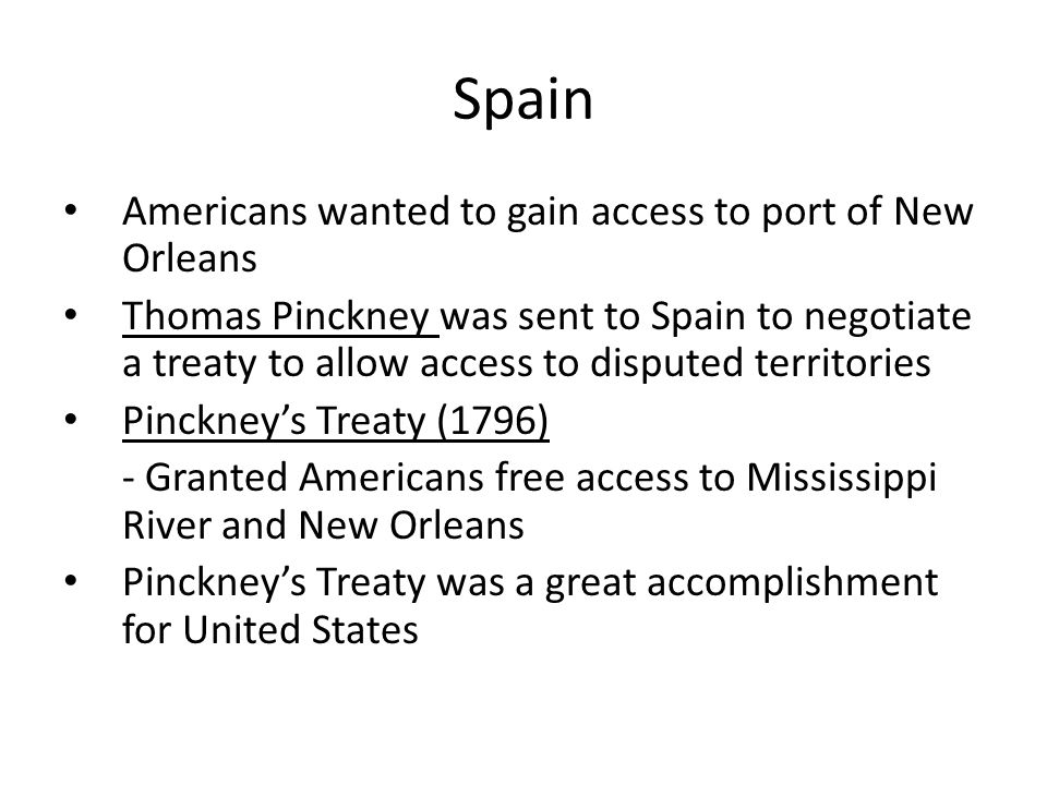 Spain Americans wanted to gain access to port of New Orleans