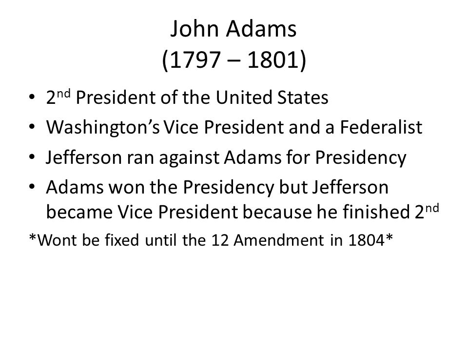 John Adams (1797 – 1801) 2nd President of the United States