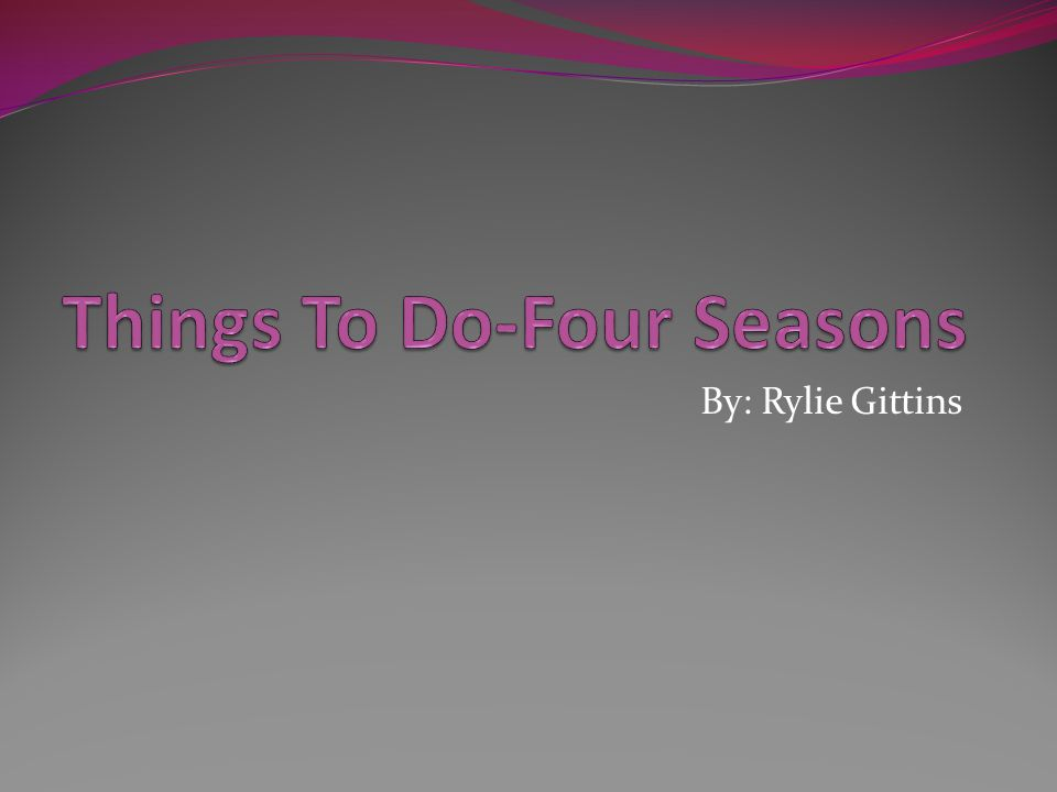 Things To Do-Four Seasons
