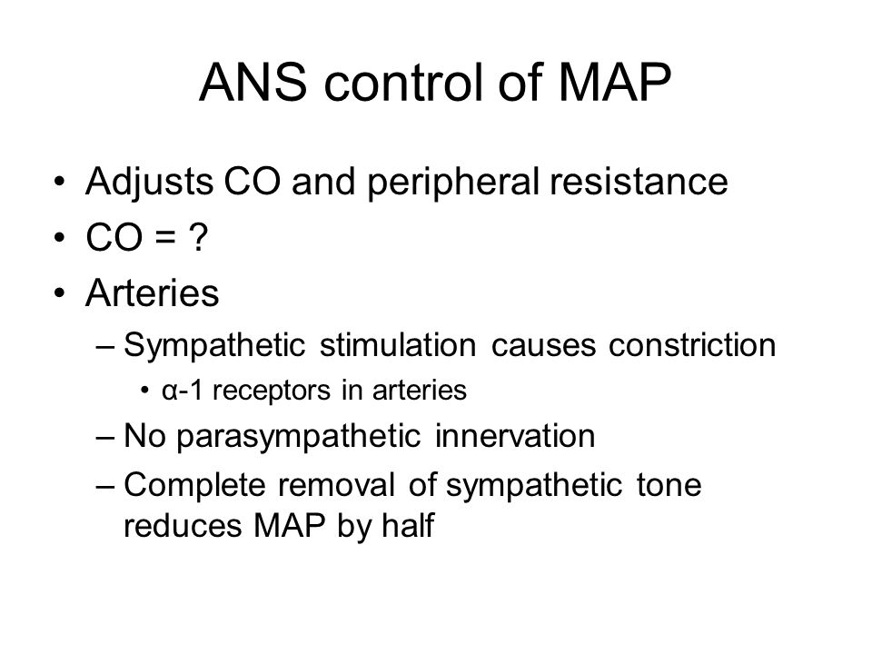ANS control of MAP Adjusts CO and peripheral resistance CO =