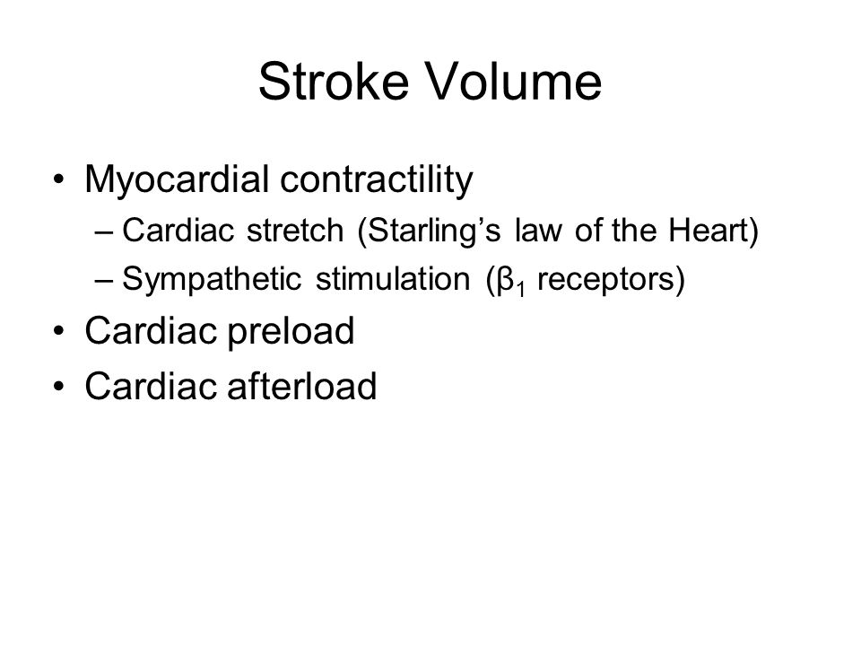 Stroke Volume Myocardial contractility Cardiac preload