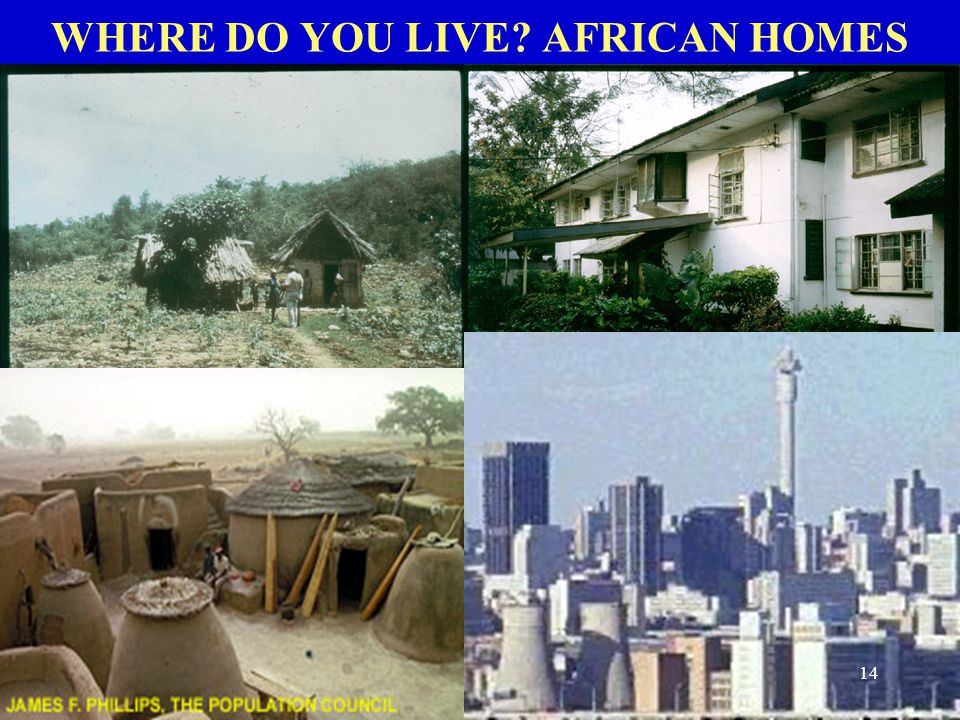 WHERE DO YOU LIVE AFRICAN HOMES