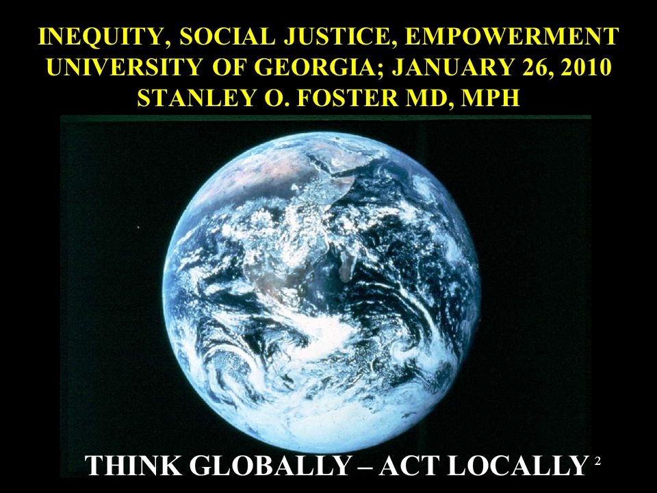 THINK GLOBALLY – ACT LOCALLY