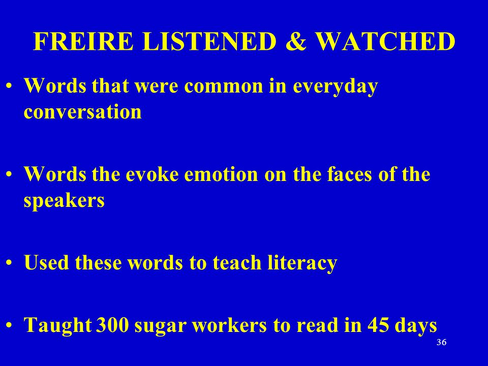 FREIRE LISTENED & WATCHED