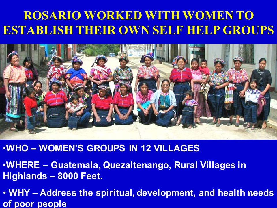 ROSARIO WORKED WITH WOMEN TO ESTABLISH THEIR OWN SELF HELP GROUPS