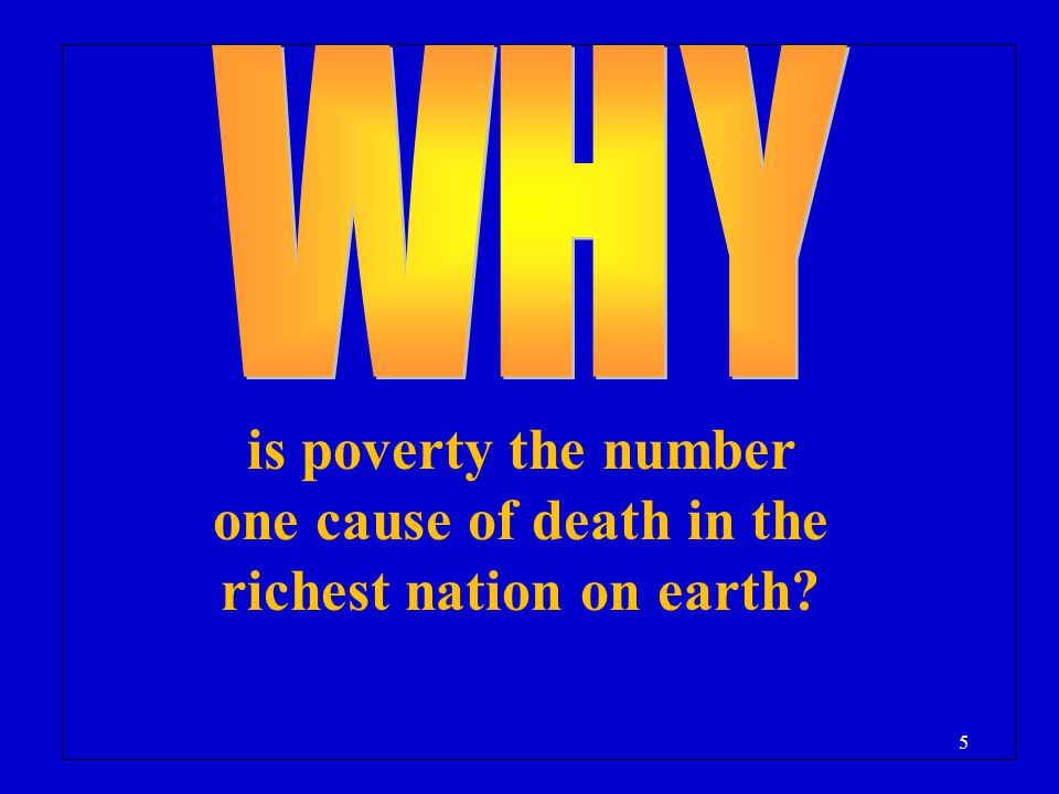 WHY is poverty the number one cause of death in the richest nation on earth