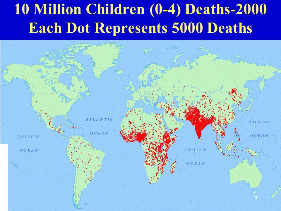 10 Million Children (0-4) Deaths-2000 Each Dot Represents 5000 Deaths