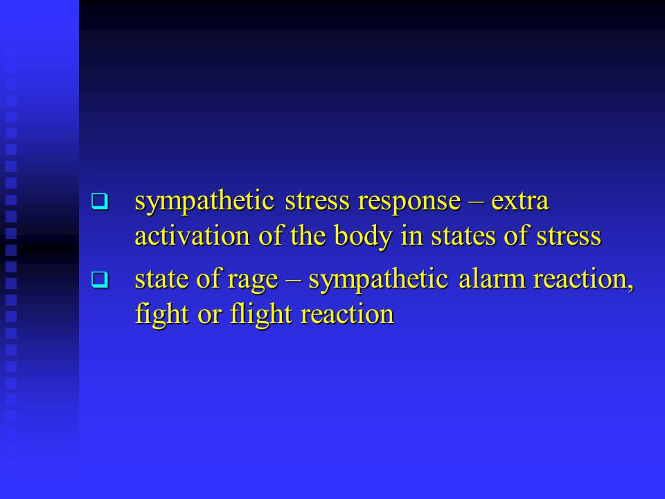 sympathetic stress response – extra activation of the body in states of stress