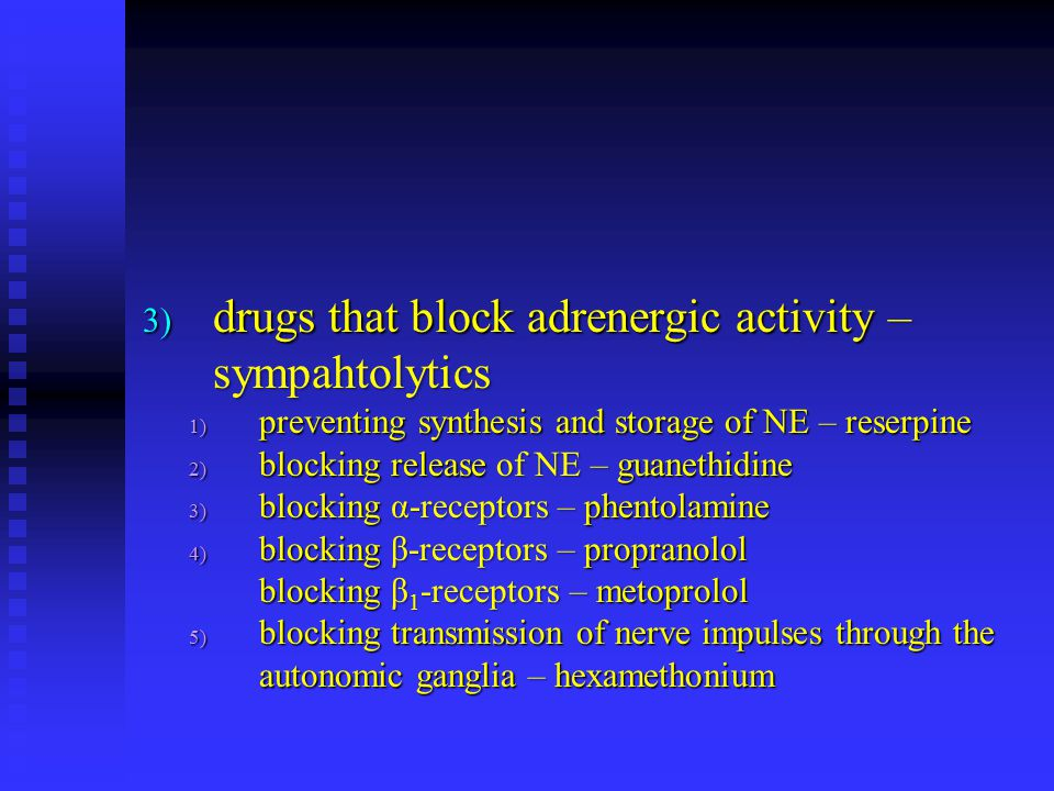 drugs that block adrenergic activity – sympahtolytics