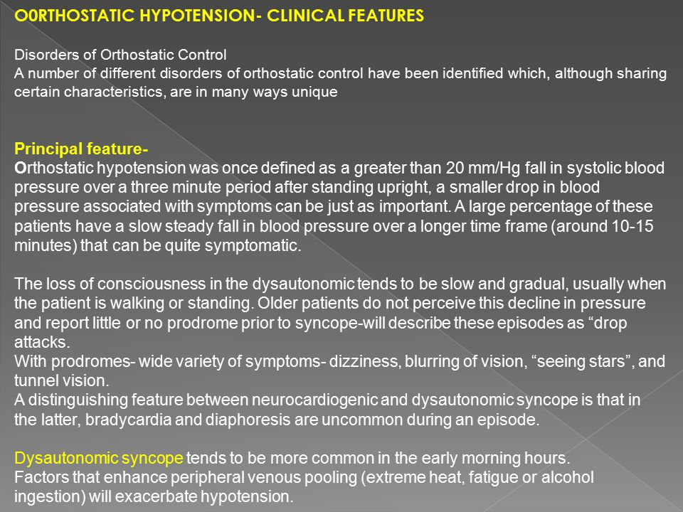 O0RTHOSTATIC HYPOTENSION- Clinical Features